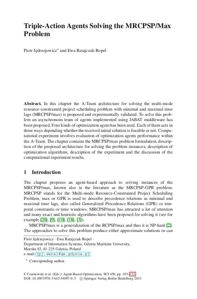 Triple-Action Agents Solving the MRCPSP/MaxProblemPiotr J˛ drzejowicz and Ewa Ratajczak-Ropel       eAbstract. In this cha...