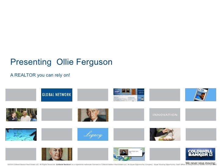 Presenting  Ollie Ferguson A REALTOR you can rely on! © 2009 Coldwell Banker Real Estate LLC. All Rights Reserved.  Coldwe...