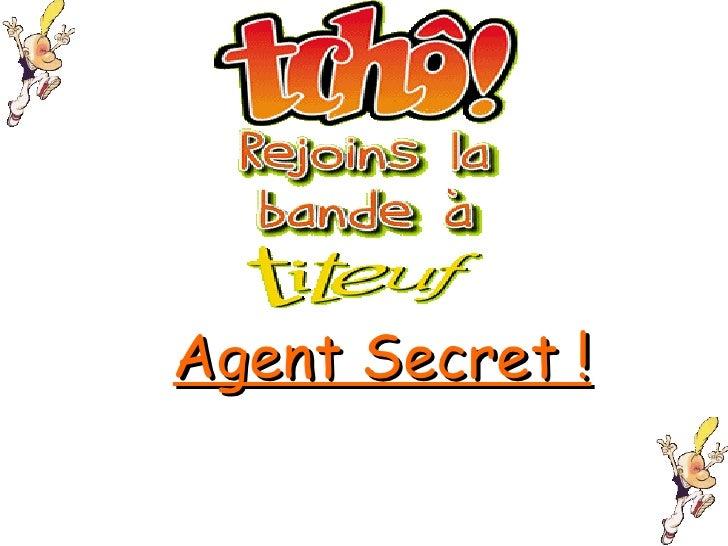 Agent Secret !
