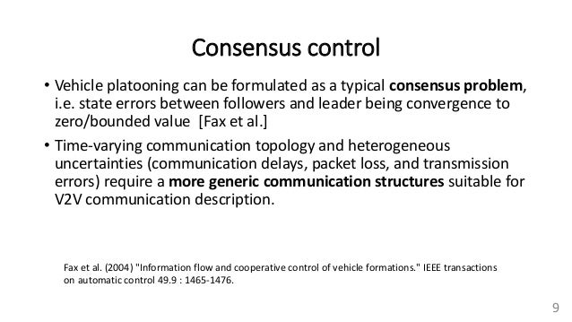 Consensus control • Vehicle platooning can be formulated as a typical consensus problem, i.e. state errors between followe...