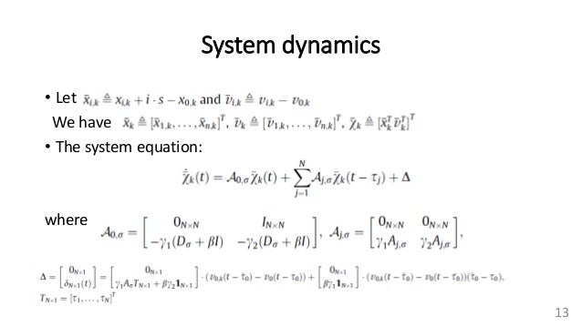 System dynamics 13 • Let We have • The system equation: where