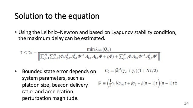 Solution to the equation • Using the Leibniz–Newton and based on Lyapunov stability condition, the maximum delay can be es...