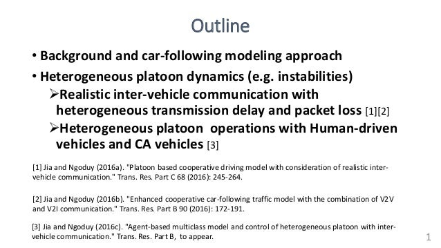 Outline • Background and car-following modeling approach • Heterogeneous platoon dynamics (e.g. instabilities) Realistic ...