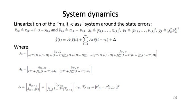 """System dynamics 23 Linearization of the """"multi-class"""" system around the state errors: Where"""