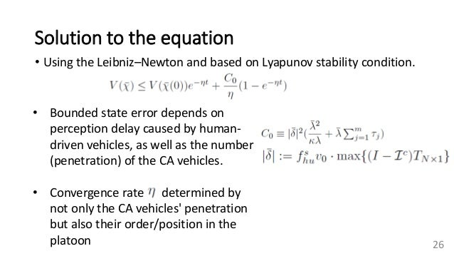 Solution to the equation • Using the Leibniz–Newton and based on Lyapunov stability condition. 26 • Bounded state error de...