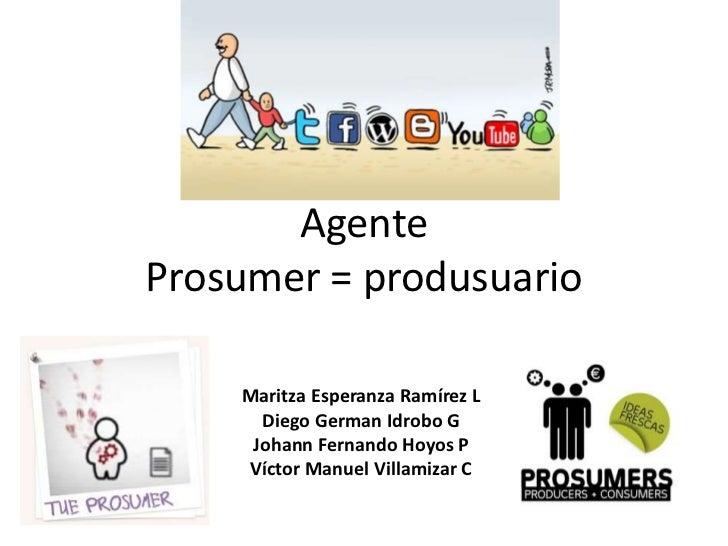AgenteProsumer = produsuario    Maritza Esperanza Ramírez L      Diego German Idrobo G     Johann Fernando Hoyos P    Víct...