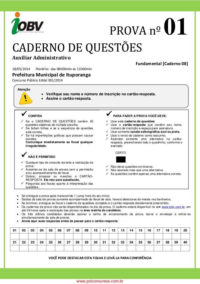 PROVA nº 01  CADERNO DE QUESTÕES  Auxiliar Administrativo  Fundamental [Caderno 08]  18/05/2014 Horário: das 08h00min às 1...