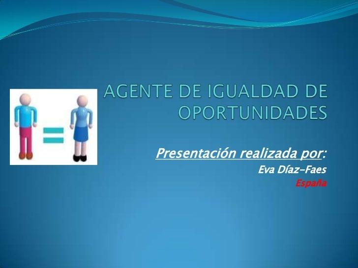 Presentación realizada por:                Eva Díaz-Faes                       España