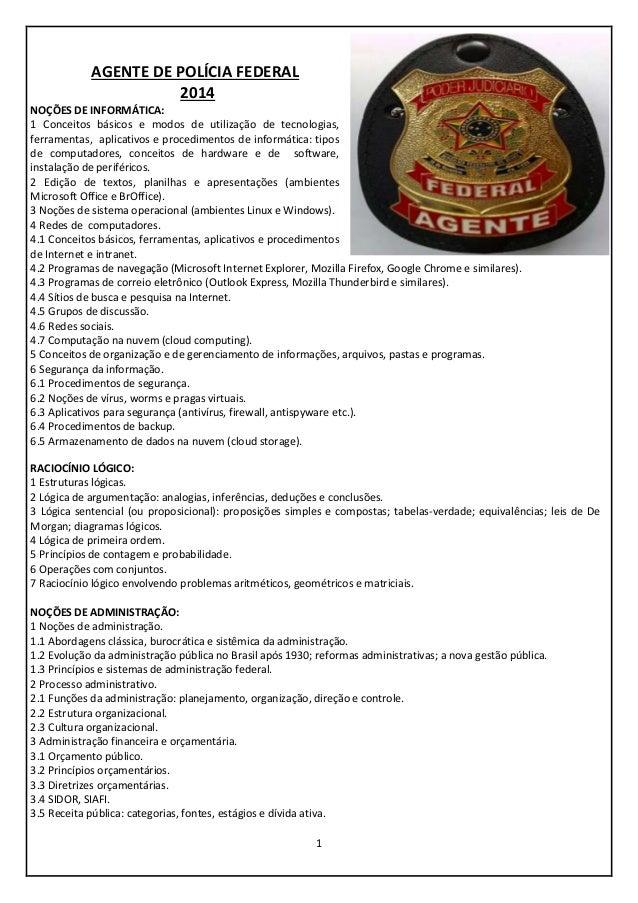 1 AGENTE DE POLÍCIA FEDERAL 2014 NOÇÕES DE INFORMÁTICA: 1 Conceitos básicos e modos de utilização de tecnologias, ferramen...
