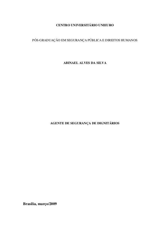 CENTRO UNIVERSITÁRIO UNIEURO PÓS-GRADUAÇÃO EM SEGURANÇA PÚBLICA E DIREITOS HUMANOS ABINAEL ALVES DA SILVA AGENTE DE SEGURA...