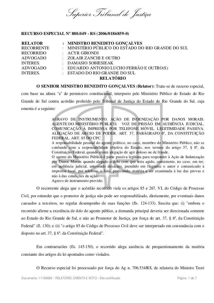Superior Tribunal de JustiçaRECURSO ESPECIAL Nº 880.049 - RS (2006/0186859-0)RELATOR                    :   MINISTRO BENED...