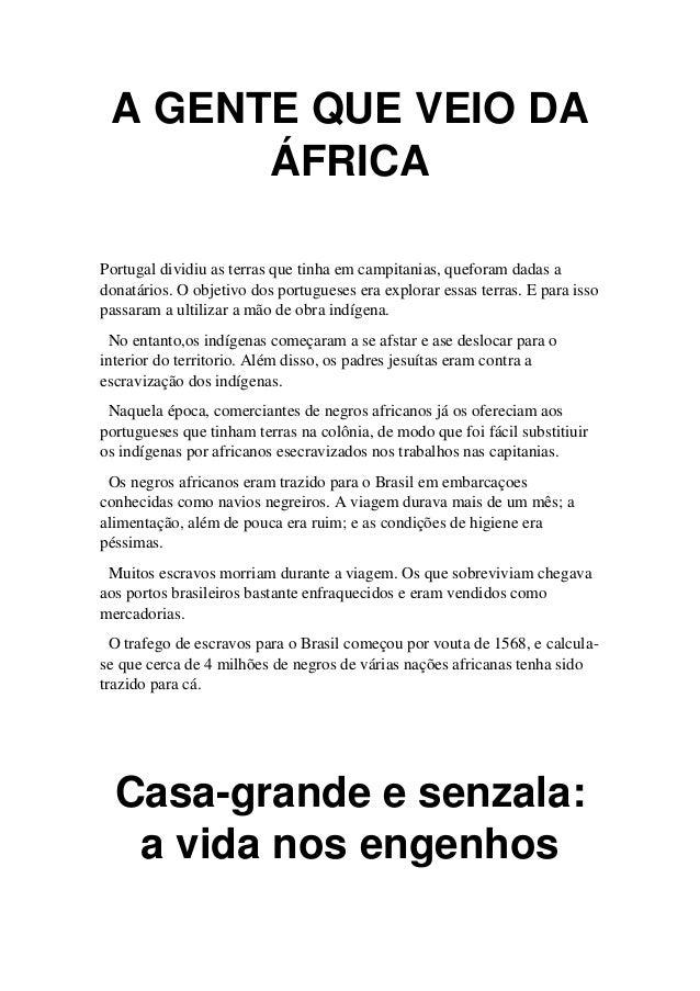 A GENTE QUE VEIO DA ÁFRICA Portugal dividiu as terras que tinha em campitanias, queforam dadas a donatários. O objetivo do...