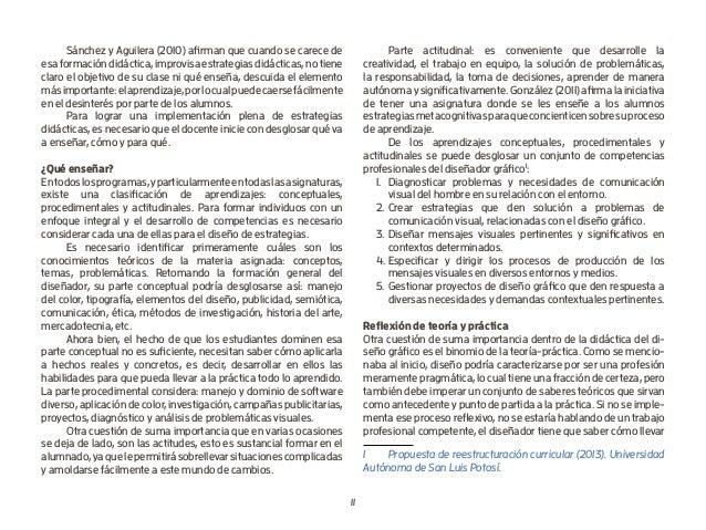 11  Sánchez y Aguilera (2010) afirman que cuando se carece de esa formación didáctica, improvisa estrategias didácticas, ...