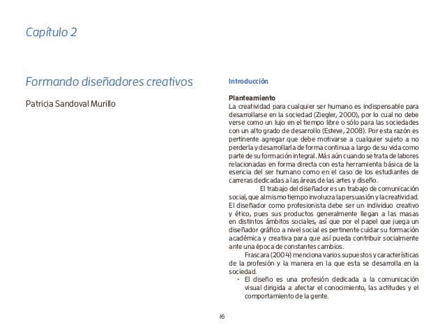 16 Capítulo 2 Formando diseñadores creativos Patricia Sandoval Murillo Introducción Planteamiento La creatividad para cual...