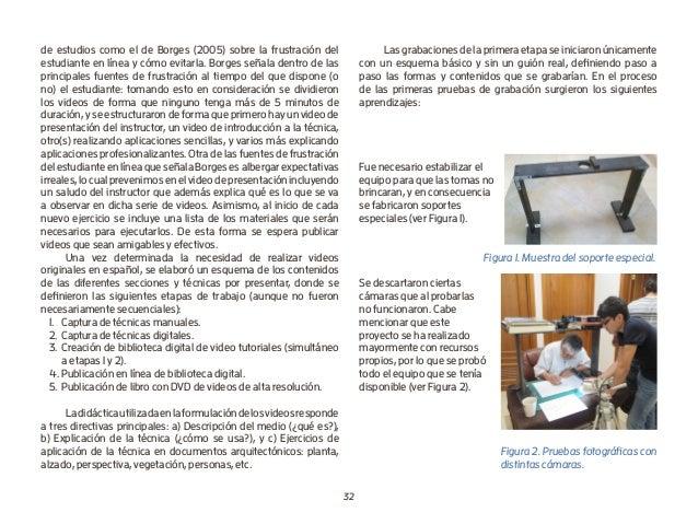 32 de estudios como el de Borges (2005) sobre la frustración del estudiante en línea y cómo evitarla. Borges señala dentro...
