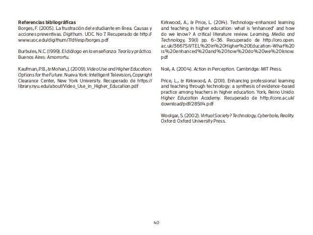 40 Referencias bibliográficas Borges, F. (2005). La frustración del estudiante en línea. Causas y acciones preventivas. Di...