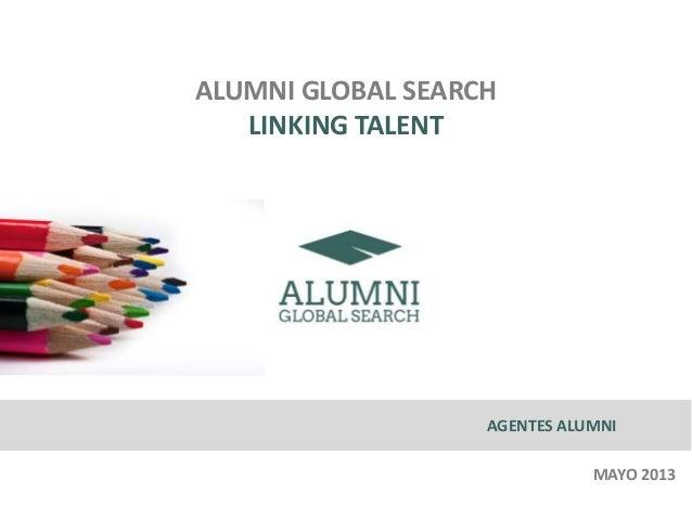 ALUMNI GLOBAL SEARCHLINKING TALENTAGENTES ALUMNIMAYO 2013