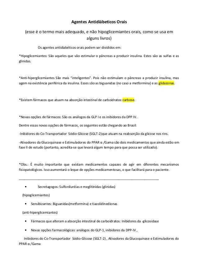 Agentes Antidiábeticos Orais (esse é o termo mais adequado, e não hipoglicemiantes orais, como se usa em alguns livros) Os...