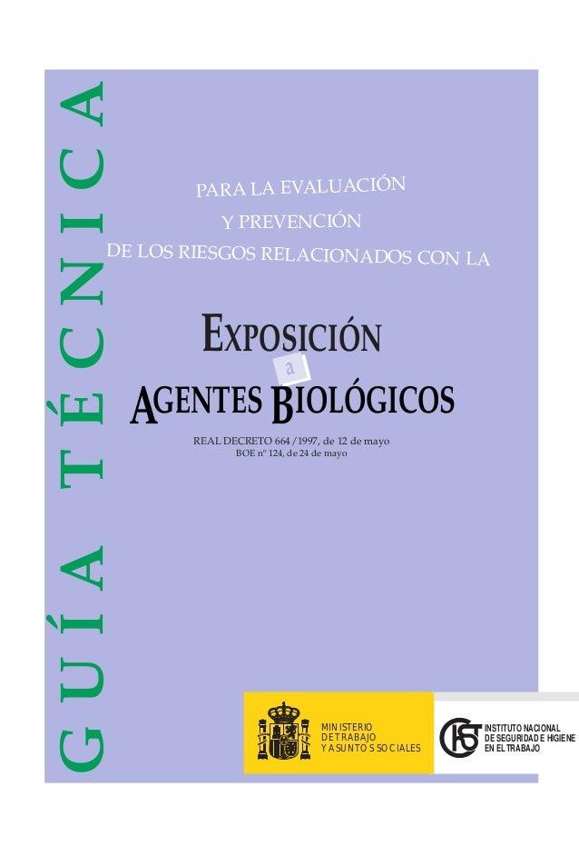 GUÍA TÉCNICA  PARA LA EVALUACIÓN Y PREVENCIÓN  DE LOS RIESGOS RELACIONADOS CON LA  EXPOSICIÓN a AGENTES BIOLÓGICOS REAL DE...