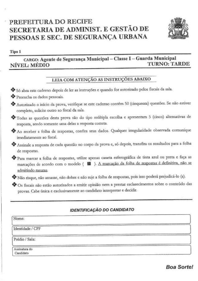 ' PREFETTURA DO RECIFE _ SEGRETARIA DE ADRHNIST.  E GESTAO DE PESSOAS E SEC.  DE SEGURANCA URBANA     Tipo 1    CARGO:  Ag...