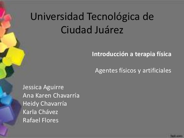 Universidad Tecnológica de        Ciudad Juárez                      Introducción a terapia física                       A...