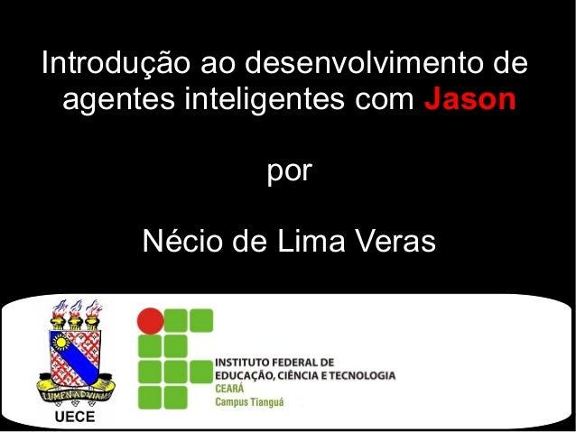 Introdução ao desenvolvimento de agentes inteligentes com Jason por Nécio de Lima Veras