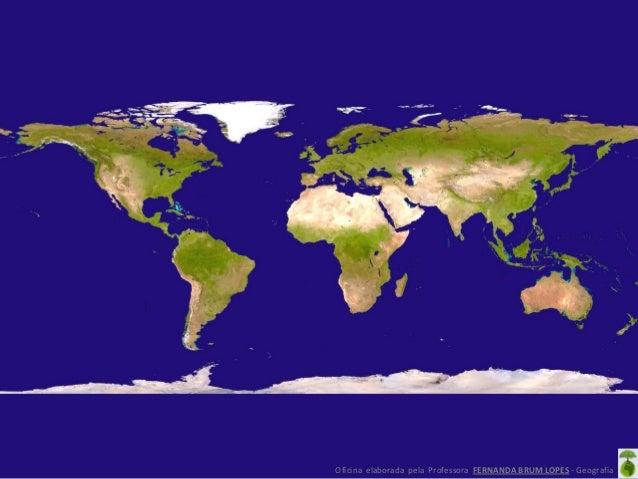 Oficina elaborada pela Professora FERNANDA BRUM LOPES - Geografia