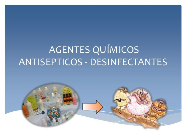 AGENTES QUÍMICOS ANTISEPTICOS - DESINFECTANTES