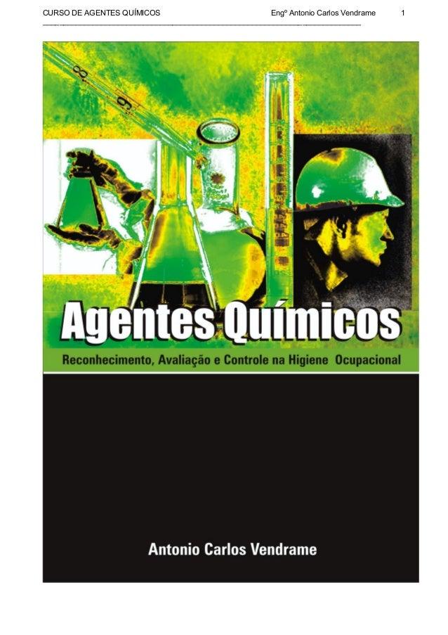 CURSO DE AGENTES QUÍMICOS                              Engº Antonio Carlos Vendrame   1___________________________________...
