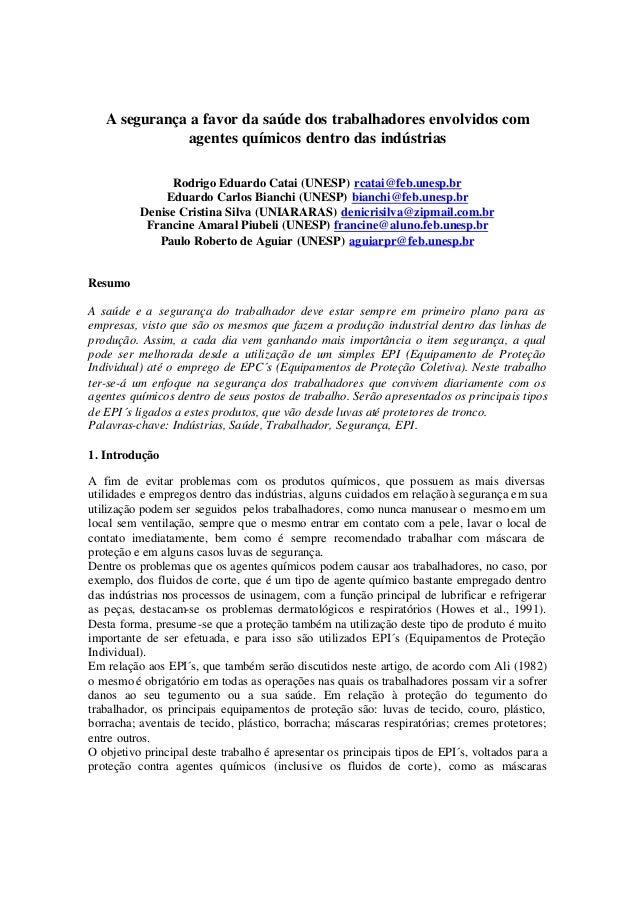 A segurança a favor da saúde dos trabalhadores envolvidos com agentes químicos dentro das indústrias Rodrigo Eduardo Catai...
