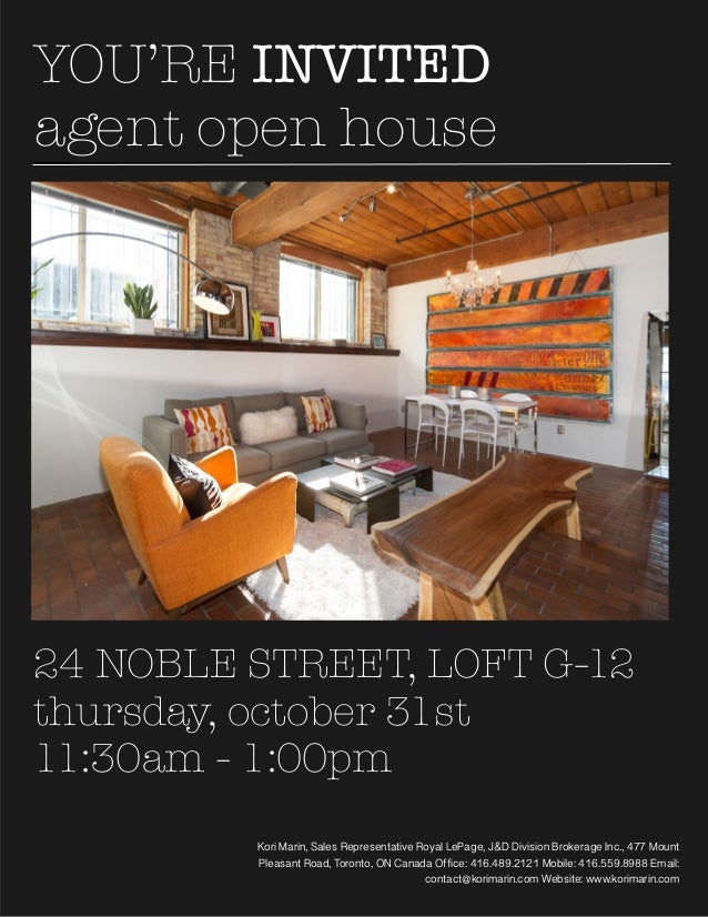 YOU'RE INVITED agent open house  24 NOBLE STREET, LOFT G-12 thursday, october 31st 11:30am - 1:00pm Kori Marin, Sales Repr...