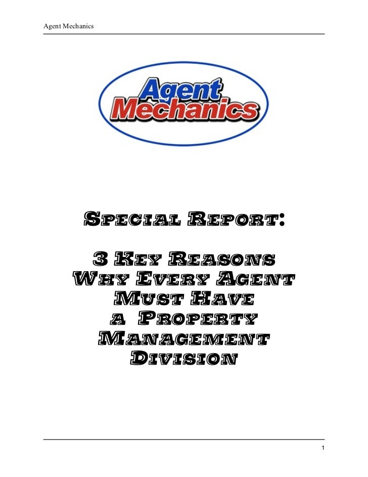Agent Mechanics           SPECIAL REPORT:         3 KEY REASONS        WHY EVERY AGENT           MUST HAVE          A PROP...