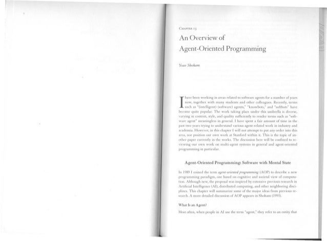CHAPTER 13An Overview ofAgent-Oriented ProgrammingYoav Shoham     have been working in areas related to software agents fo...
