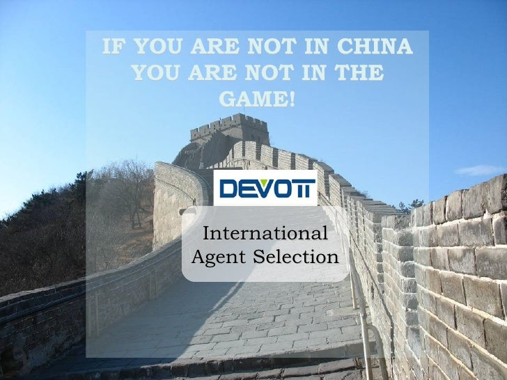 IF YOU ARE NOT IN CHINA YOU ARE NOT IN THE GAME! International Agent Selection