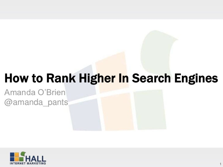 How to Rank Higher In Search EnginesAmanda O'Brien@amanda_pants                                       1