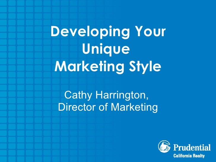 Developing Your Unique  Marketing Style Cathy Harrington,  Director of Marketing