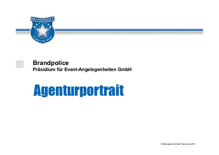 BrandpolicePräsidium für Event-Angelegenheiten GmbHAgenturportrait                                           © Brandpolice...