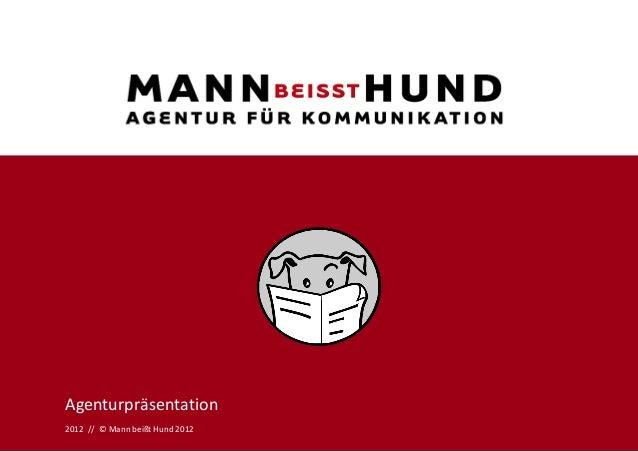 Agenturpräsentation2012 // © Mann beißt Hund 2012