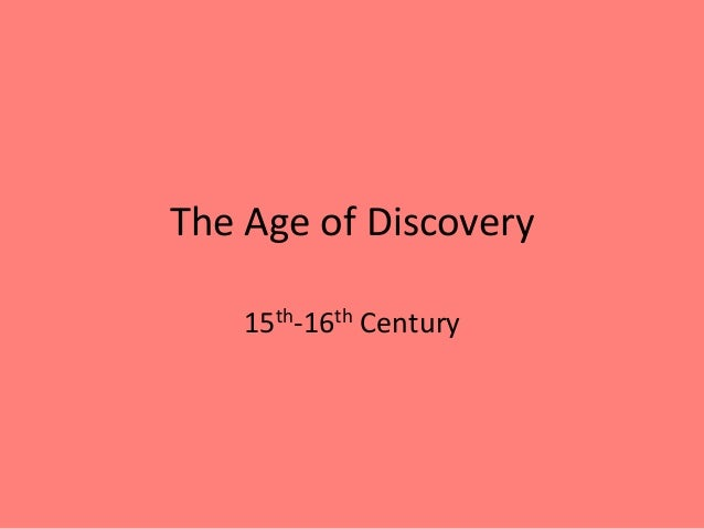 The Age of Discovery 15th-16th Century