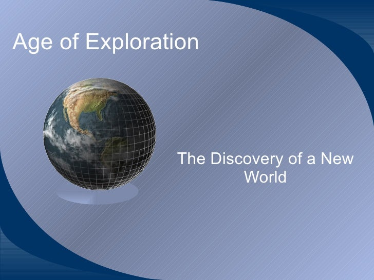 Age of Exploration The Discovery of a New World