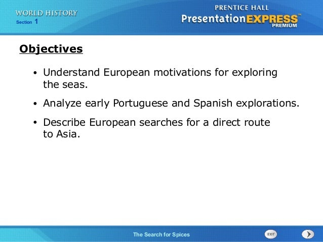 Chapter Section  25 1  Section  1  Objectives •  Understand European motivations for exploring the seas.  •  Analyze early...