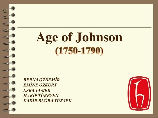 Age of Johnson BERNA ÖZDEMİR EMİNE ÖZKURT ESRA TAMER HABİP TÜREYEN KADİR BUĞRA YÜKSEK