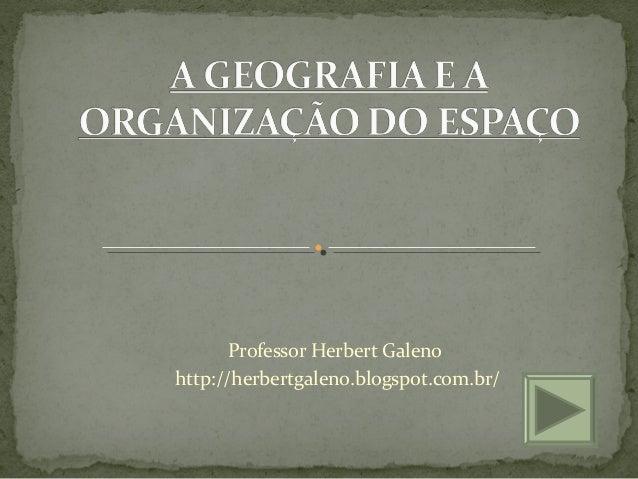 Professor Herbert Galeno http://herbertgaleno.blogspot.com.br/