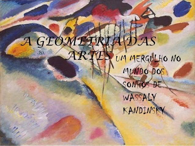 A GEOMETRIA DAS     ARTES UM MERGULHO NO               MUNDO DOS               SONHOS DE               WASSALY            ...