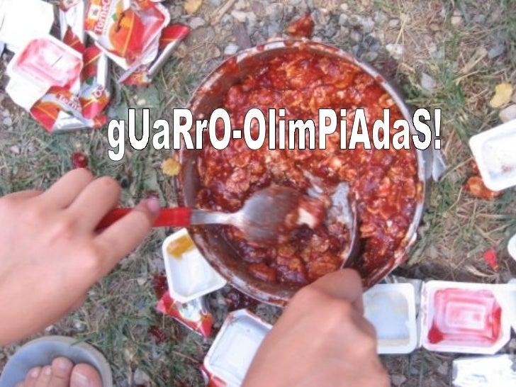 gUaRrO-OlimPiAdaS!