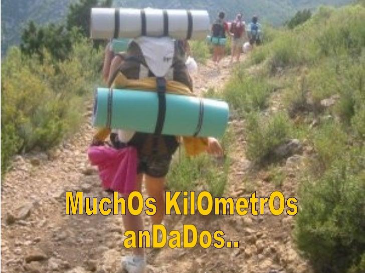 MuchOs KilOmetrOs anDaDos..