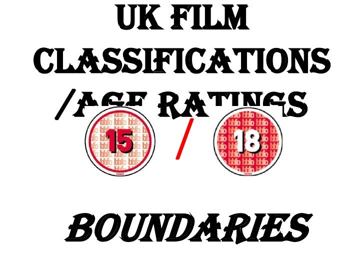 UK Film Classifications/Age Ratings<br />/<br />Boundaries<br />