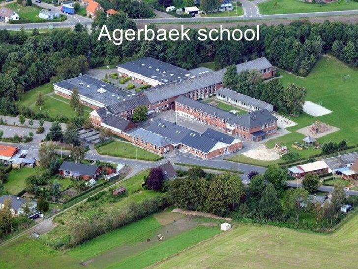 Agerbaek school