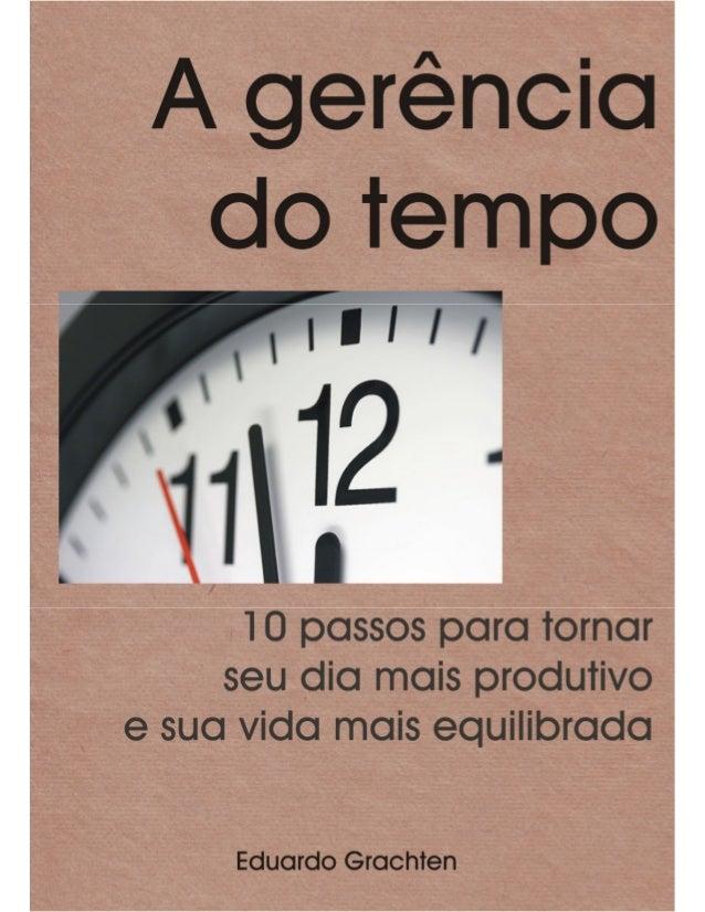 A gerência do tempo     10 passos para tornar seu dia mais produtivo e sua vida mais equilibrada                          ...