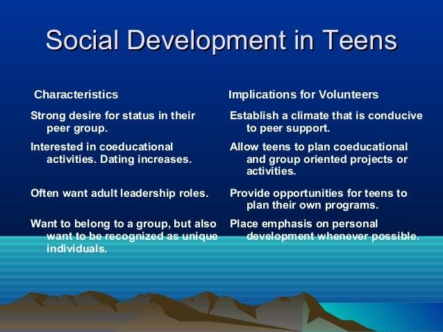 Social Development in TeensCharacteristics                       Implications for VolunteersStrong desire for status in th...